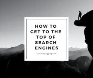 How To Get To The Top Of Search Engines