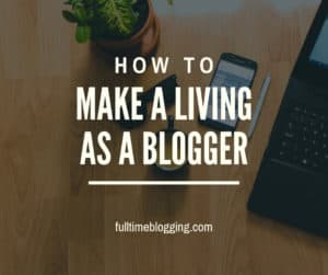 How To Make A Living As A Blogger