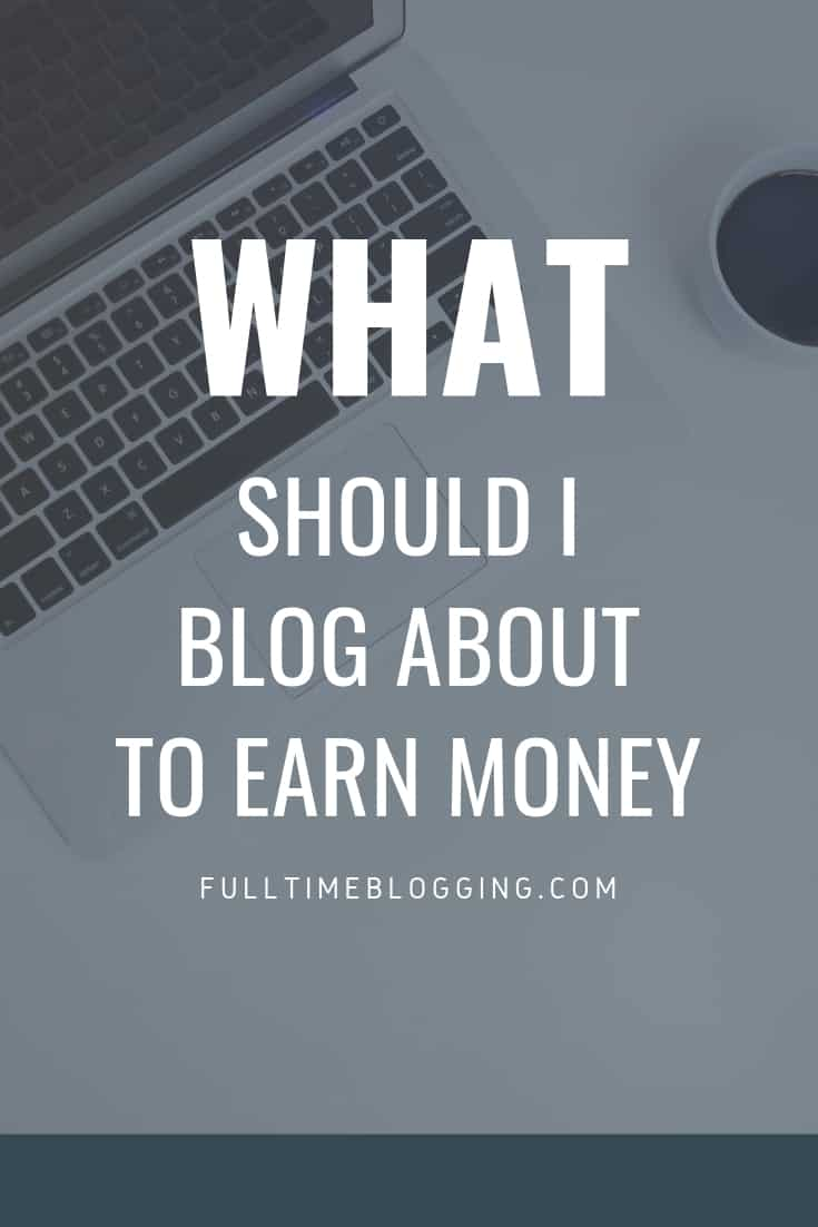 What Should I Blog About To Make Money