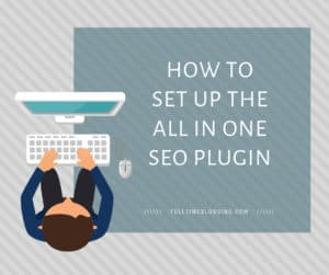 How To Set Up The All In One SEO