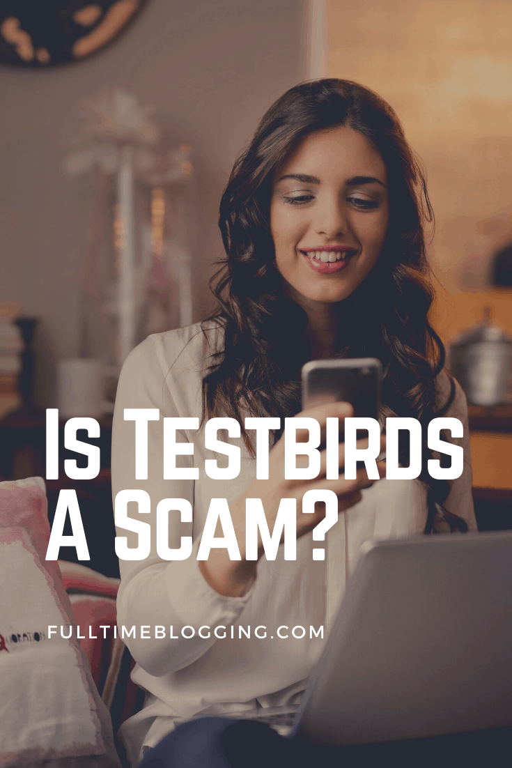 Is Testbirds A Scam