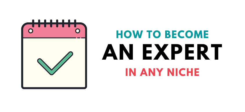 how to become an expext in any niche