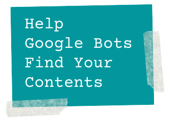help Google bots find your contents