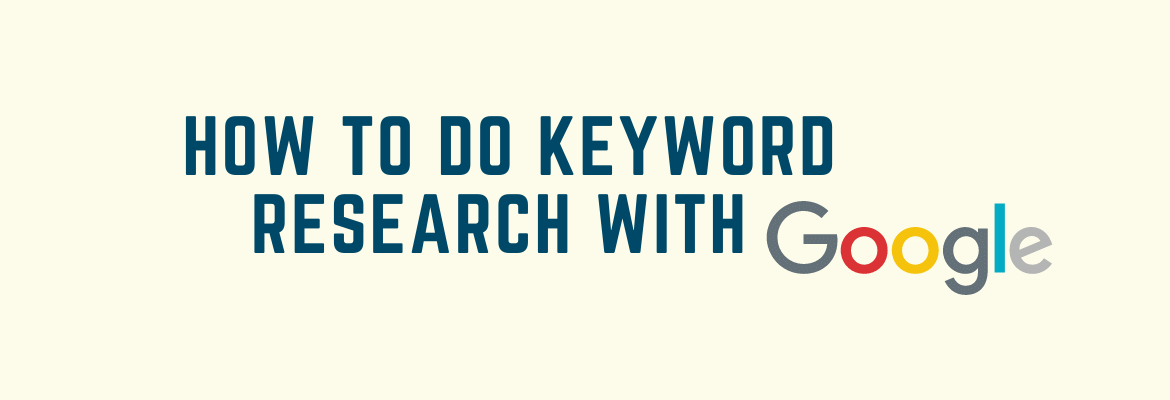 How To Do Keyword Research With Google