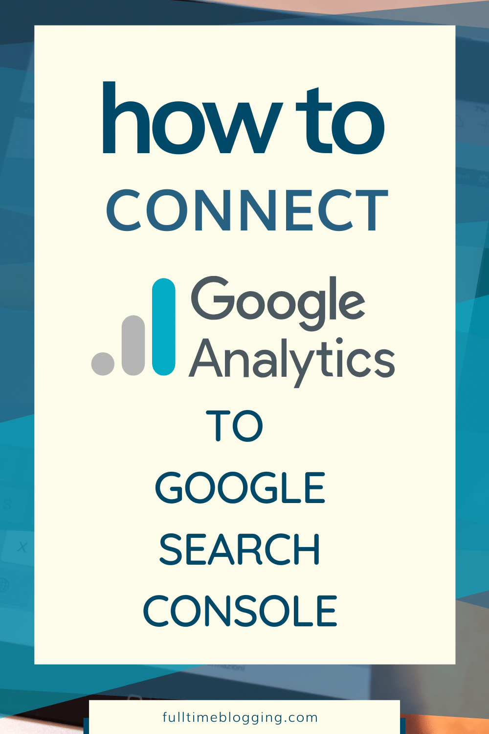 Connecting Google Analytics To Search Console