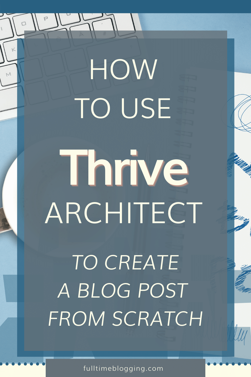 How To Use Thrive Architect