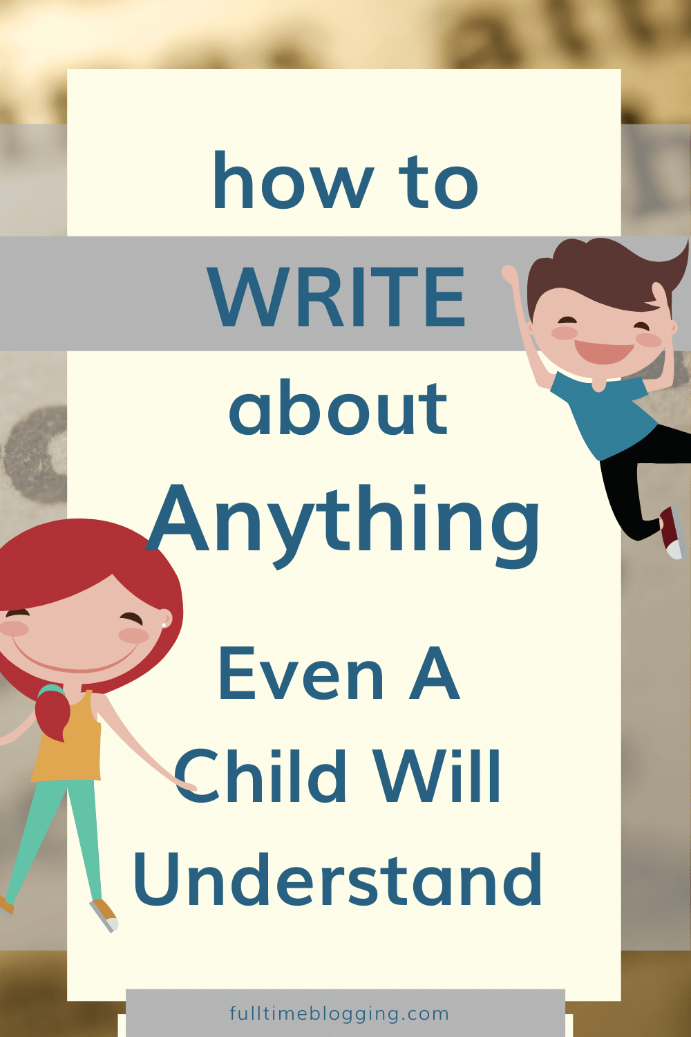 how to write about anything even a child will understand