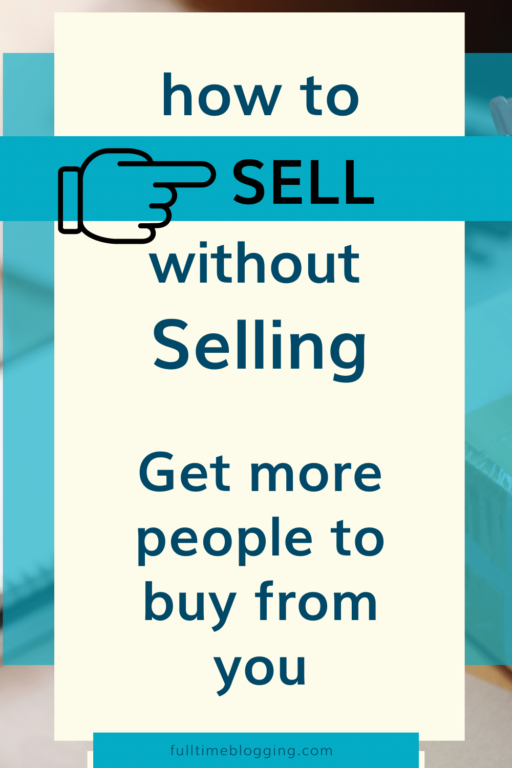 how to get people to buy from you